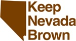 Keep Nevada Brown