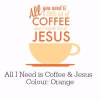 Coffee and Jesus Orange Design