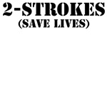 2-Strokes (Save Lives)