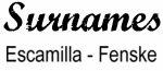Vintage Surname - Escamilla - Fenske