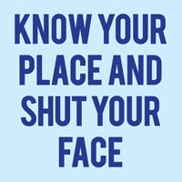 Know Your Place...