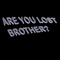 Are You Lost Brother