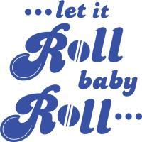 Roll baby Roll