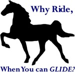 Racking Horse, Why Ride when you can GLIDE?