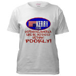 Anti-Kerry 2004 Defending America POORLY T-shirts