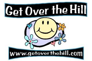 Over The Hill And Inspirational Gifts And Signs