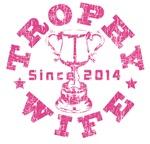 Trophy Wife Since 2014