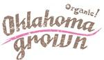 Organic! Oklahoma Grown!