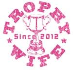 Trophy Wife Since 2012