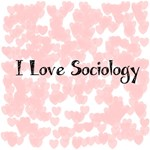 I love Sociology