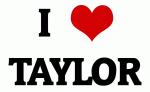 I Love TAYLOR