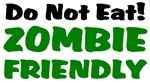 Do Not Eat! Zombie Friendly