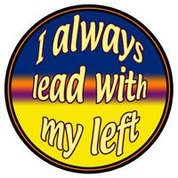 LEAD WITH MY LEFT T-SHIRTS AND GIFTS