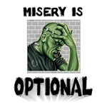 Misery Is Optional
