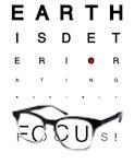Earth is Deteriorating-FOCUS!