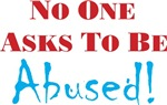 No one asks to be abused