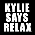 Kylie says relax
