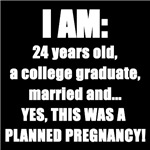 I'm married and yes, this was a planned pregnancy