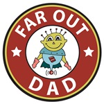 Far Out Dad Shirts and Gifts