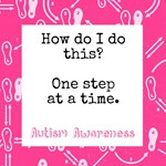 Autism Parenting: One Step at a Time - Pink