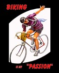 Biking is My Passion Vintage Art Bicycle Riding Pr