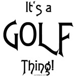 It's a Golf Thing!