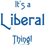 It's a Liberal Thing!