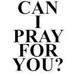 Can I Pray For You?
