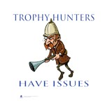 Trophy Hunters Have Issues