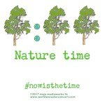 moja - Nature  time - Now is the time
