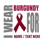 Burgundy  Awareness Ribbon Customized