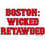 Boston: Wicked Retawded