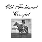 Old Fashioned Cowgirl