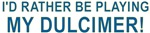 Dulcimer Players   Musicians t-shirts & gifts