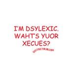 I'M DSYLEXIC