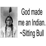 God made me an Indian