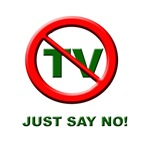 Just Say No To TV