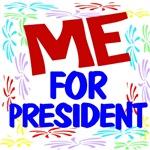 Me For President