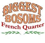 Biggest Bosoms French Quarter