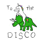 To The Disco (Unicorn Riding Triceratops)