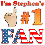 I'm Stephen's Number One Fan