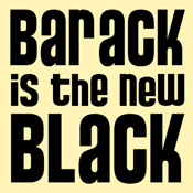 Barack is the New Black