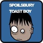 Spoilsbury Toast Boy stuff