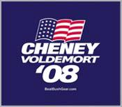 """Cheney-Voldemort '08"""