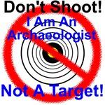I Am An Archaeologist Not A Target