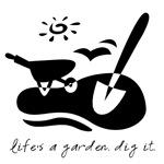 Life's a garden...