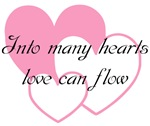 Into many hearts love can flow (Big hearts)