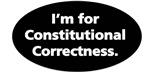 I'm for Constitutional Correctness