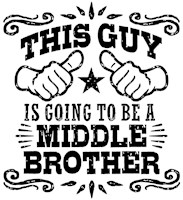 Funny Middle brother t-shirt