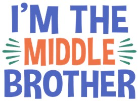 I'm The Middle Brother t-shirt